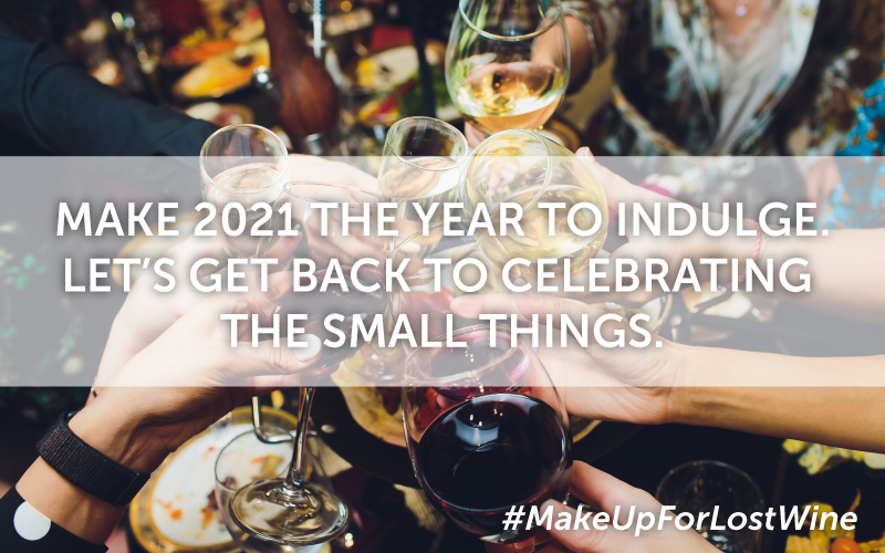 2021: A YEAR TO CELEBRATE THE SMALL THINGS. JOIN US AS WE #MAKEUPFORLOSTWINE